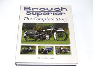 Brough Superior . The Complete Story (Miller 2010)